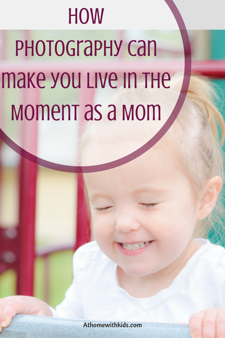 Live in the moment as a mom
