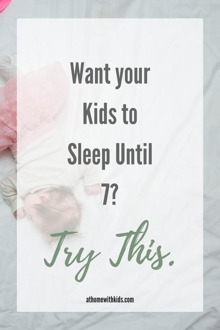 Kids to sleep until 7