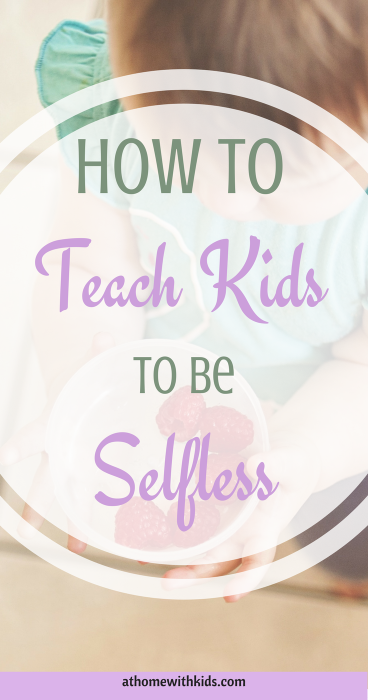 Teach kids to be selfless