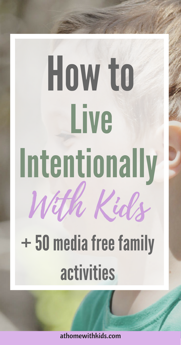Live intentionally with kids
