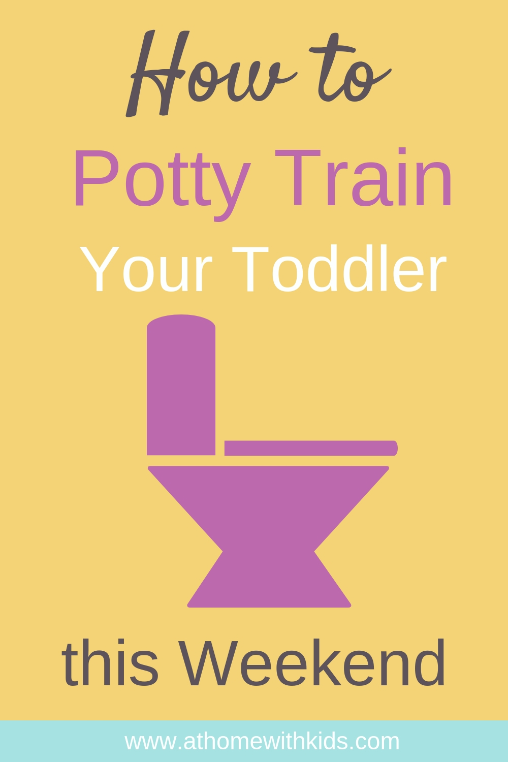 how to potty train your toddler this weekend