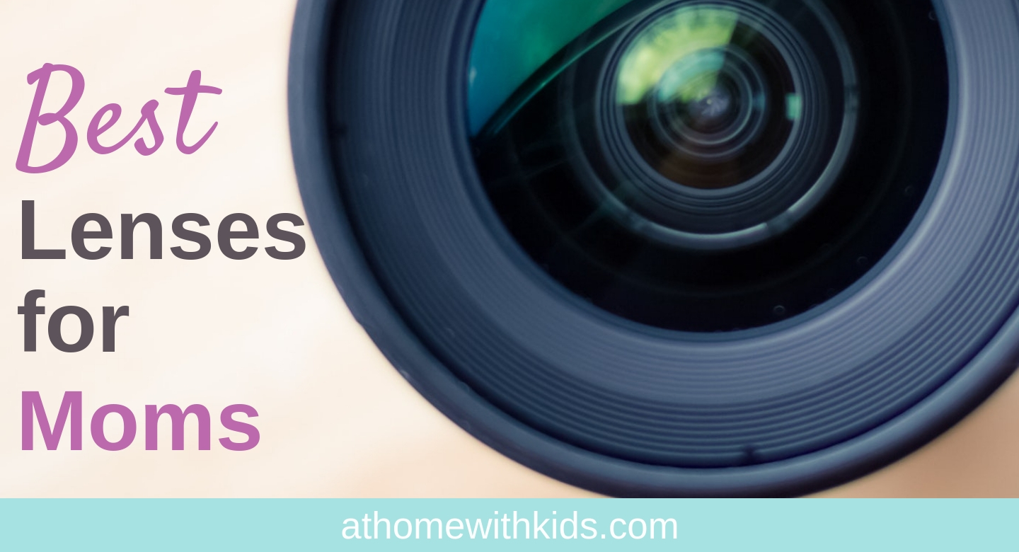 best lenses for mom photographers