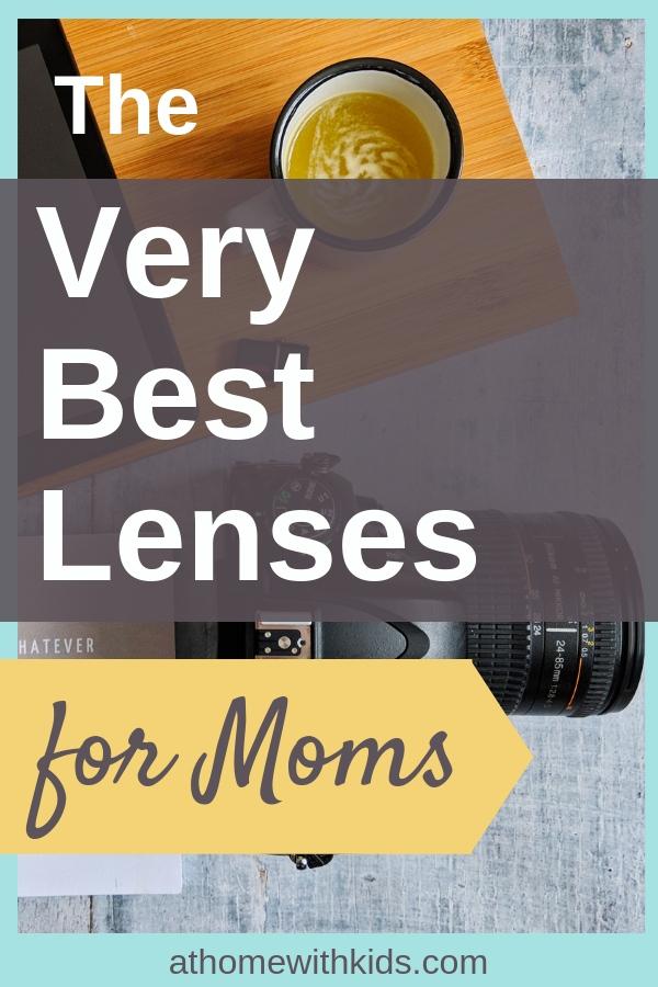 best lenses for moms